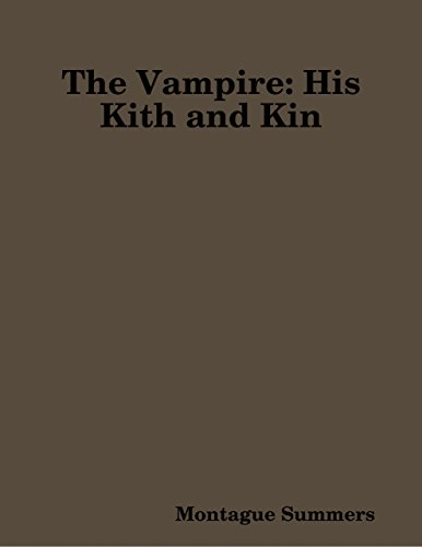The Vampire: His Kith and Kin (English Edition) di Montague Summers