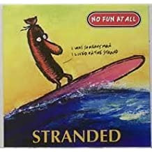 Stranded by No Fun at All (1995-10-27)