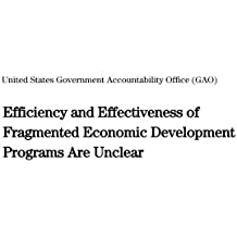 Efficiency and Effectiveness of Fragmented Economic Development Programs Are Unclear