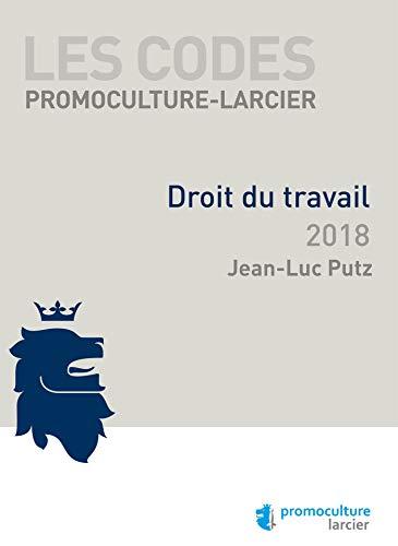 Code Promoculture-Larcier - Droit du travail 2019: À jour au 1er novembre 2018 par Jean-Luc Putz