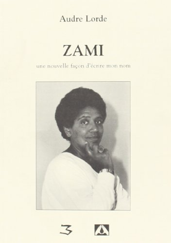 Zami. : Une nouvelle faon d'crire mon nom