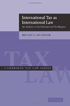 International Tax as International Law: An Analysis of the International Tax Regime par [Avi-Yonah, Reuven]
