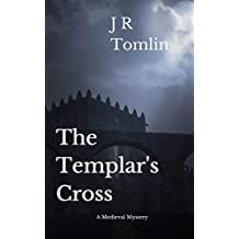 The Templar's Cross: A Medieval Mystery (The Sir Law Kintour Mysteries Book 1) (English Edition)