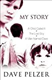 """My Story: A Child Called It"""", """"The Lost Boy"""", """"A Man Named Dave"""""""" - Dave' 'Pelzer"""