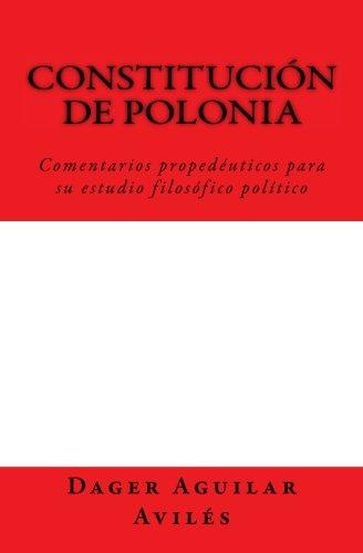 Constitución de Polonia: Comentarios propedéuticos para su estudio filosófico político. por Dager Aguilar Avilés
