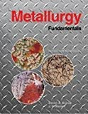 Metallurgy Fundamentals by Daniel A. Brandt (2004-03-24)