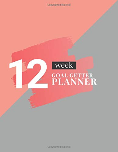 12-Week Goal Getter Challenge: Turn Your Dreams into Goals and Your Goals into Reality Success Planner (Pink) (12-Week Challenge, Band 2)