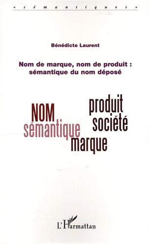 Nom de marque, nom de produit : sémantique du nom déposé par Bénédicte Laurent