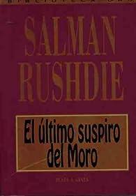 ÚLTIMO SUSPIRO DEL MORO - EL par Salman Rushdie