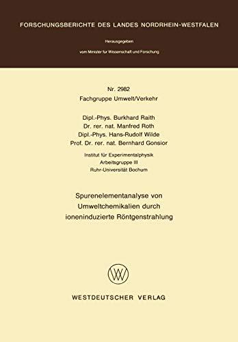 Spurenelementanalyse von Umweltchemikalien durch ioneninduzierte Röntgenstrahlung (Forschungsberichte des Landes Nordrhein-Westfalen)