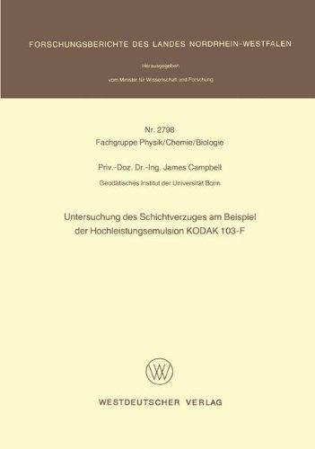 Untersuchung des Schichtverzuges am Beispiel der Hochleistungsemulsion KODAK 103-F (Forschungsberichte des Landes Nordrhein-Westfalen, Band 2798)