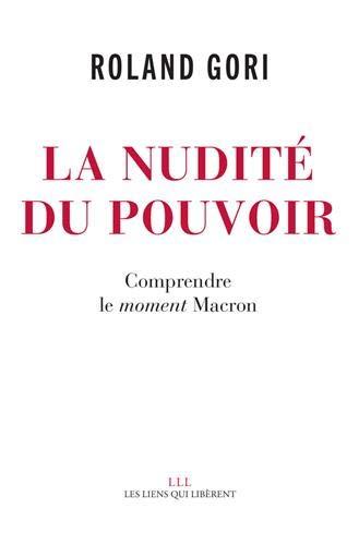 La nudité du pouvoir : Comprendre le moment Macron