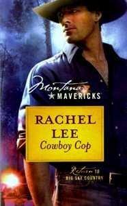 Cowboy Cop by Rachel Lee (2009-05-03) (Cowboy 3 Silhouette)