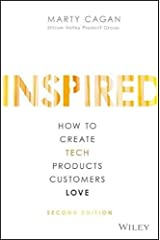 Inspired: How to Create Tech Products Customers Love Hardcover