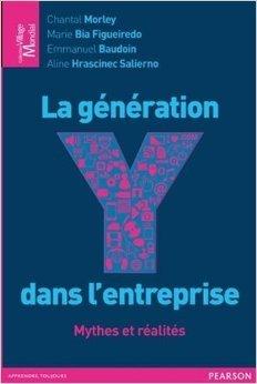 La gnration Y dans l'entreprise de Chantal Morley,Marie Bia Figueiredo ,Emmanuel Baudoin ( 25 octobre 2012 )