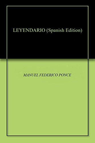 LEYENDARIO por MANUEL FEDERICO PONCE