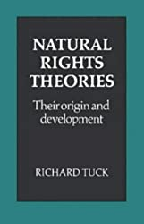 Natural Rights Theories: Their Origin and Development by Richard Tuck (1979-12-06)
