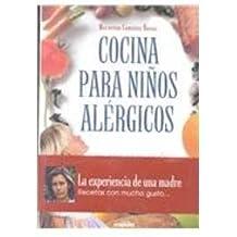 Cocina Para Ninos Alergicos: Las Recetas Mas Utiles Y Sabrosas (Spanish Edition) by Baena, Macarena Camunas (2000) Paperback