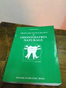 Prontuario tecnico pratico di odontoiatria naturale