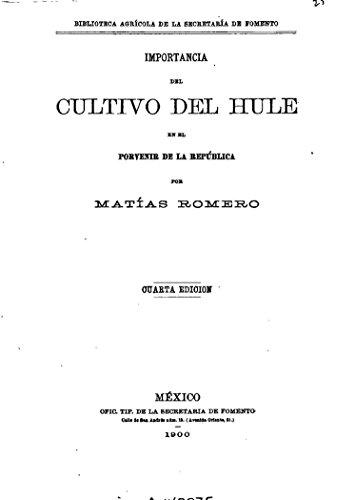 Importancia del cultivo del hule en el porvenir de la Republica