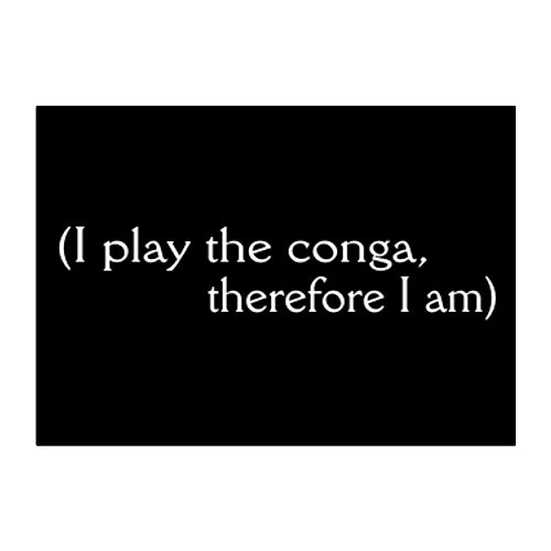 Teeburon I play the Conga therefore I am - Aufkleber Packung x4