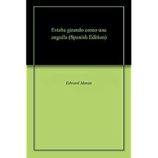 Estaba girando como una anguila (Spanish Edition)