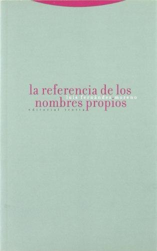 La referencia de los nombres propios (Estructuras y Procesos. Filosofía) por Luis Fernández Moreno