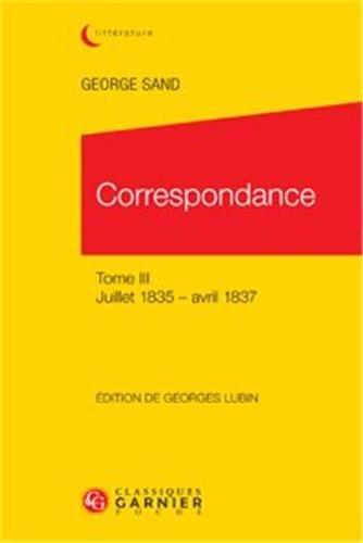 Correspondance : Tome 3, juillet 1835 - avril 1837