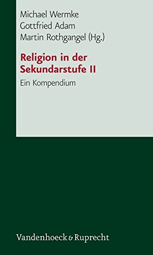 Religionsunterricht in der Sekundarstufe II. Ein Kompendium (Lernmaterialien) (Frameworks for Writing)