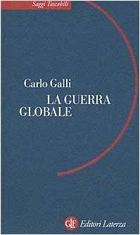 La guerra globale (Saggi tascabili Laterza) por Carlo Galli