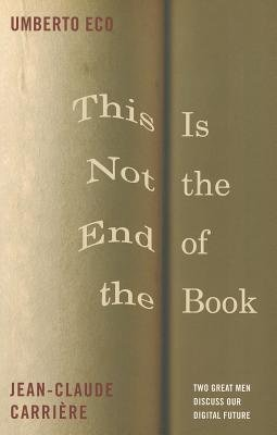 [(This is Not the End of the Book)] [Author: Jean-Claude Carriere] published on (September, 2012)