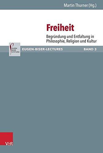 freiheit-begrundung-und-entfaltung-in-philosophie-religion-und-kultur