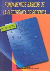 Fundamentos Básicos de La Electrónica de Potencia (Académica) por Salvador Orts Grau