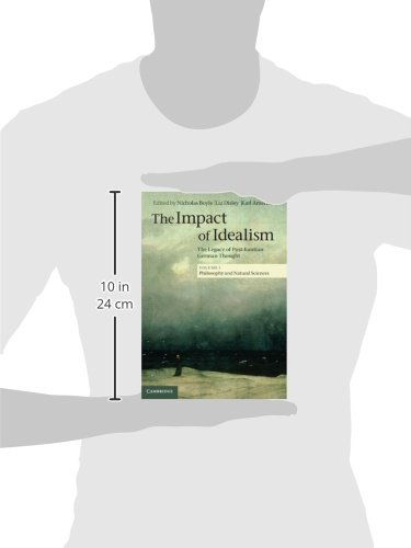 The Impact of Idealism 4 Volume Set: The Impact of Idealism: The Legacy of Post-Kantian German Thought: Volume 1 (Philosophy and Natural Sciences)