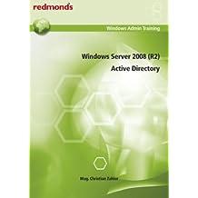 Windows Server 2008 (R2) - Active Directory: redmond's Windows Admin Training