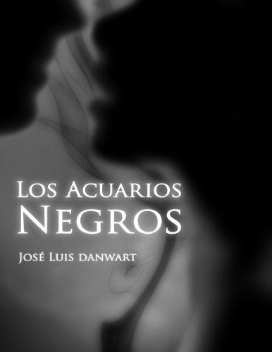 Los acuarios negros por José Luis Danwart