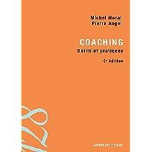 Coaching - 3e éd. : Outils et pratiques (psy sociale-licence t. 1)