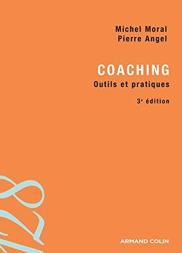 Coaching - 3e édition - Outils et pratiques par Michel Moral