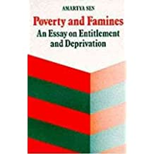 [(Poverty and Famines : An Essay on Entitlement and Deprivation)] [By (author) Amartya K. Sen] published on (January, 1983)