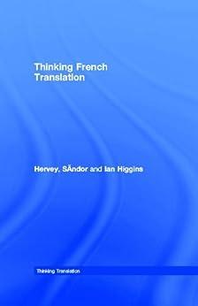Thinking French Translation par [Hervey, Sándor, Higgins, Ian]