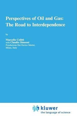 [Perspectives of Oil and Gas: The Road to Interdependence] (By: Marcello Colitti) [published: August, 1996]
