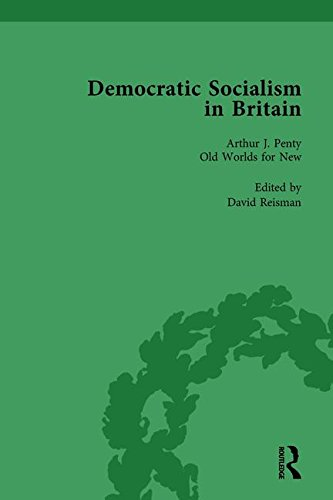 Democratic Socialism in Britain, Vol. 5: Classic Texts in Economic and Political Thought, 1825-1952