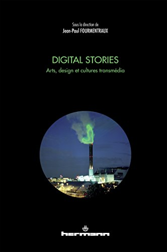 Digital stories: Arts, design et cultures transmedia