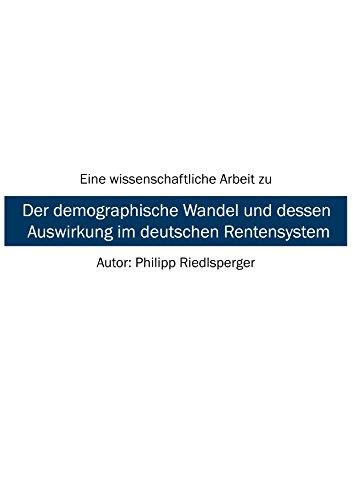 Der demographische Wandel und dessen Auswirkung im deutschen Rentensystem