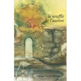 Le souffle de l'aurore par Odette Pactat-Didier