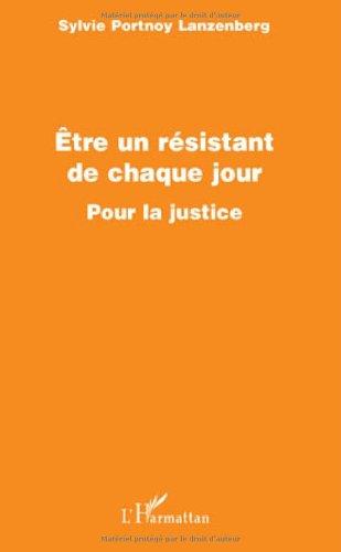 Etre un résistant de chaque jour : Pour la justice