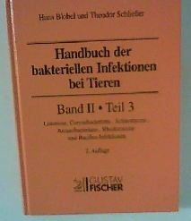 Handbuch der bakteriellen Infektionen bei Tieren, Bd.2/3 : Listeriose, Corynebacterium-Infektionen, Actinomyces-Infektionen, Arcanobacterium-Infektionen, Rhodococcus-Infektionen u