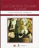 La Cantina Sociale di Canelli. Storia, Territorio, Grandi Vini. History, Territory, Great Wines.