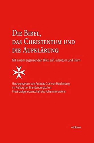 Die Bibel, das Christentum und die Aufklärung: Mit einem ergänzenden Blick auf Judentum und Islam