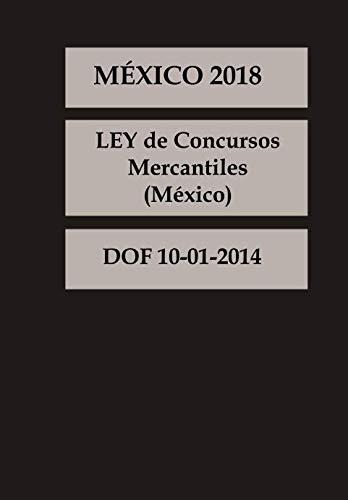 LEY de Concursos Mercantiles  México (Spanish Edition): DOF 10-01-2014